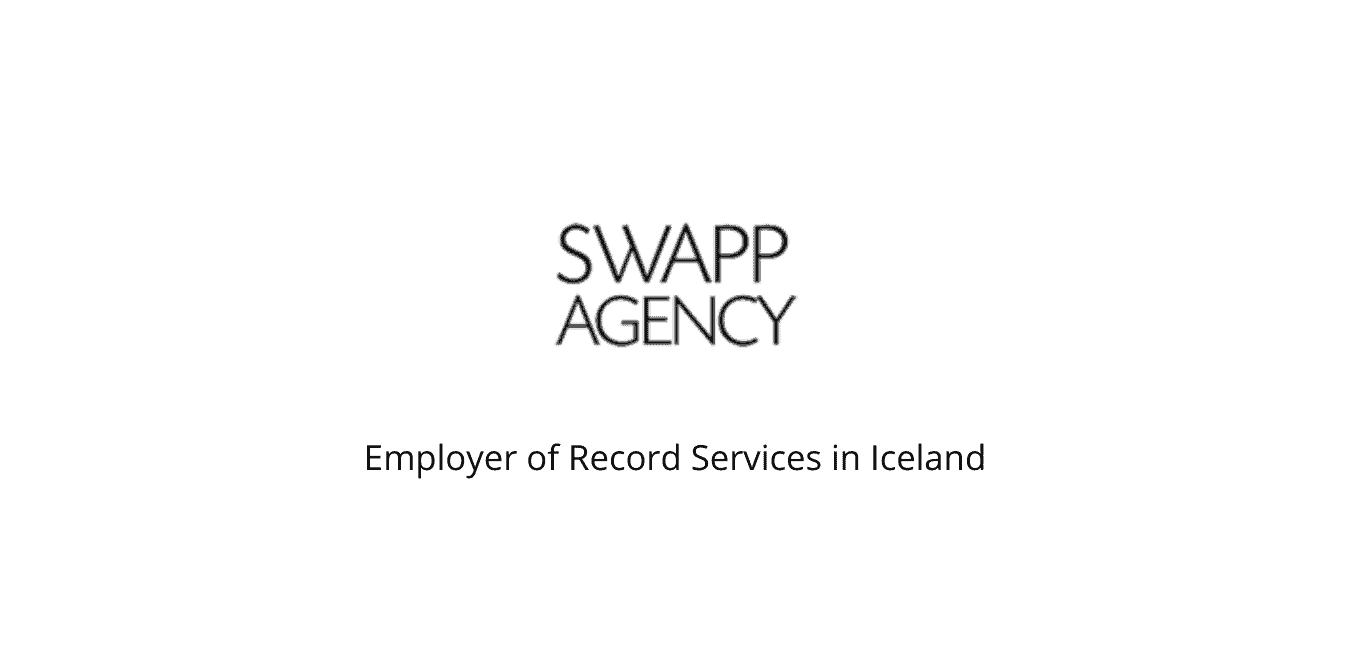 Iceland Employer of Record (EOR) Services {Guide} | Swapp Agency